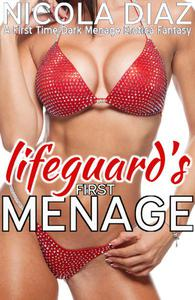 Lifeguard's First Menage  - A First Time Dark Menage Erotica Fantasy