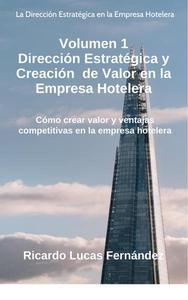 Dirección Estratégica y Creación de Valor en la Empresa Hotelera