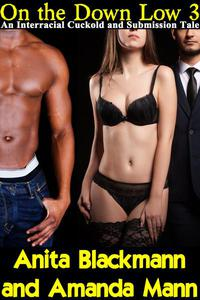 On the Down Low 3: An Interracial Cuckold Tale