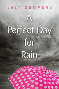 A Perfect Day for Rain