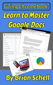 Going Chromebook: Learn to Master Google Docs