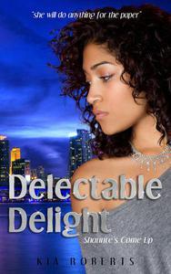 Delectable Delight: Shaunte's Come Up
