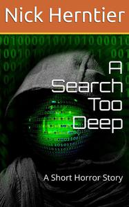 A Search Too Deep: A Short Horror Story