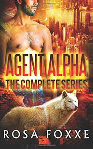 Agent Alpha - The Complete Shifter Romance Series