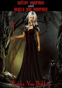 Witchy Vampires and Angels and Vampires