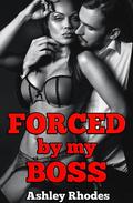 Forced by my Boss (Rough Reluctant Sex Story)