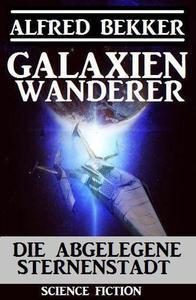 Galaxienwanderer - Die abgelegene Sternenstadt