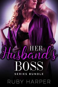 Her Husband's Boss Series Collection