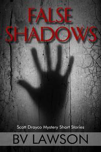 False Shadows: Eight Scott Drayco Mystery Stories