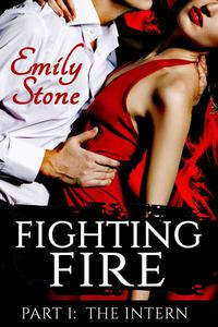 Fighting Fire #1: The Intern (Steamy New Adult Romance)