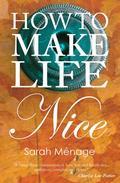 How To Make Life Nice