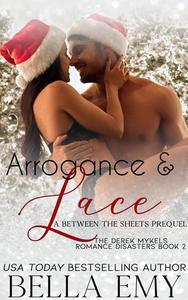 Arrogance & Lace: a Between the Sheets Prequel