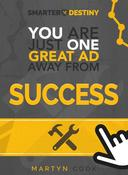 You Are Just One Great Ad Away From Success