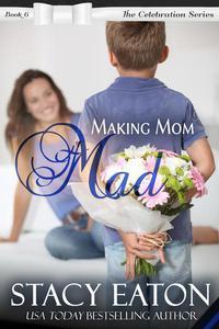 Making Mom Mad