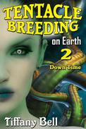 Tentacle Breeding on Earth 2: Down Time