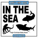 Baby's First Book: In The Sea: High-Contrast Black and White Baby Book