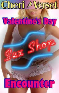 Valentine's Day Sex Shop Encounter (erotic BBW erotica)