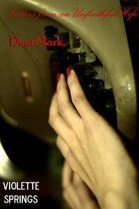 Dear Mark: Letters from an Unfaithful Wife (Cheating Wife Cuckold Erotica)