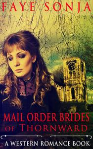 Mail Order Brides of Thornward (A Western Romance Book)