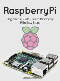 Raspberry Pi: Beginner's Guide - Learn Raspberry Pi in Easy Steps
