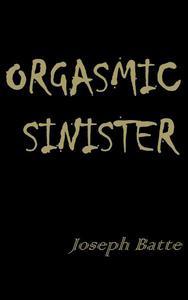 Orgasmic Sinister