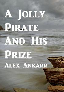 A Jolly Pirate And His Prize