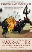 The War and After: Five Stories of Magic & Revenge