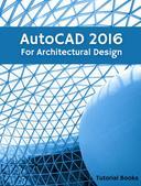 AutoCAD 2016 For Architectural Design