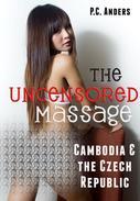 The Uncensored Massage: Cambodia and the Czech Republic