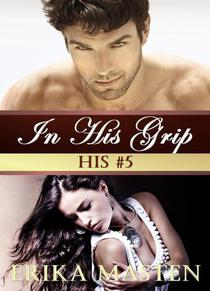 In His Grip: His #5