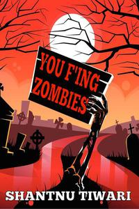 You F'ing Zombies