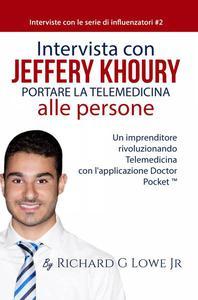 Un'intervista con Jeffery Khoury