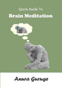 Quick Guide To Brain Meditation