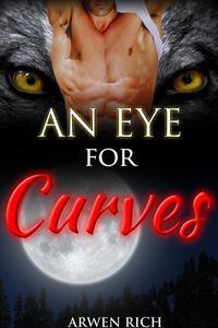 An Eye For Curves (Werewolf & BBW Erotic Romance)
