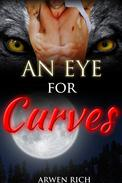 An Eye For Curves (Werewolf & BBW Erotic Romance)