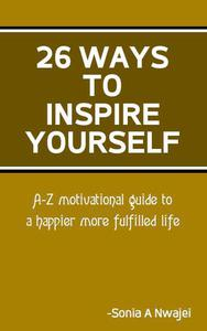 26 Ways To Inspire Yourself