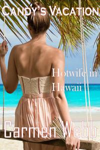 Candy's Vacation: Hotwife in Hawaii