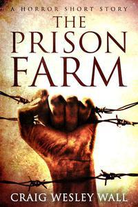 The Prison Farm