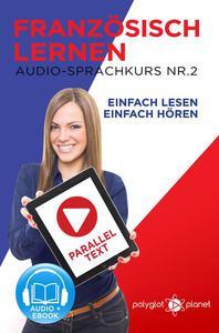 Französisch Lernen - Einfach Lesen   Einfach Hören   Paralleltext Audio-Sprachkurs Nr. 2
