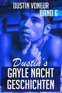 Dustin's Gayle Nacht Geschichten: Band 6