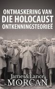 Ontmaskering van die Holocaust Ontkenningsteorieë