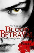 Blood Betrayal (The Blood Betrayal Series, Book 1)
