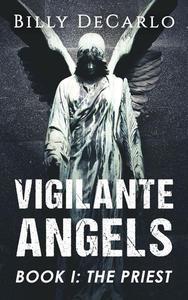 Vigilante Angels Book I: The Priest