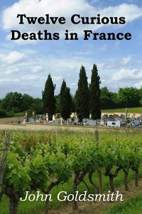 Twelve Curious Deaths in France
