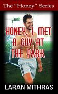 Honey, I Met a Guy at the Park
