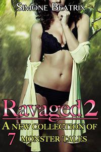 Ravaged 2: A Monster Box Set of 7 Erotic Tales