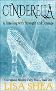Cinderella - A Retelling with Strength and Courage