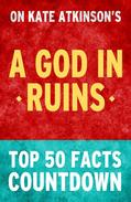 A God in Ruins - Top 50 Facts Countdown