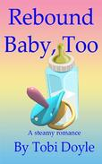 Rebound Baby, Too