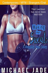 Making Her Sweat: A Naughty Gym Story